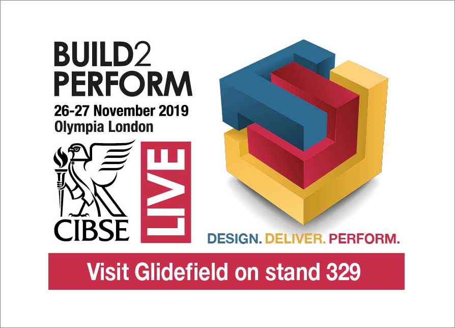 Glidefield is an exhibitor at CIBSE hosted Build2Perform Show